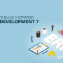 What is an ERP Strategy? HOW TO BUILD A STRATEGY FOR ERP DEVELOPMENT?